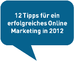 12 Tipps für ein erfolgreiches Online Marketing in 2012