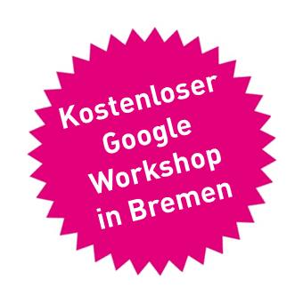 Kostenloser Google Workshop in Bremen